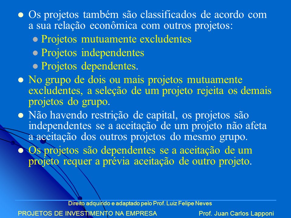 Projetos mutuamente excludentes Projetos independentes