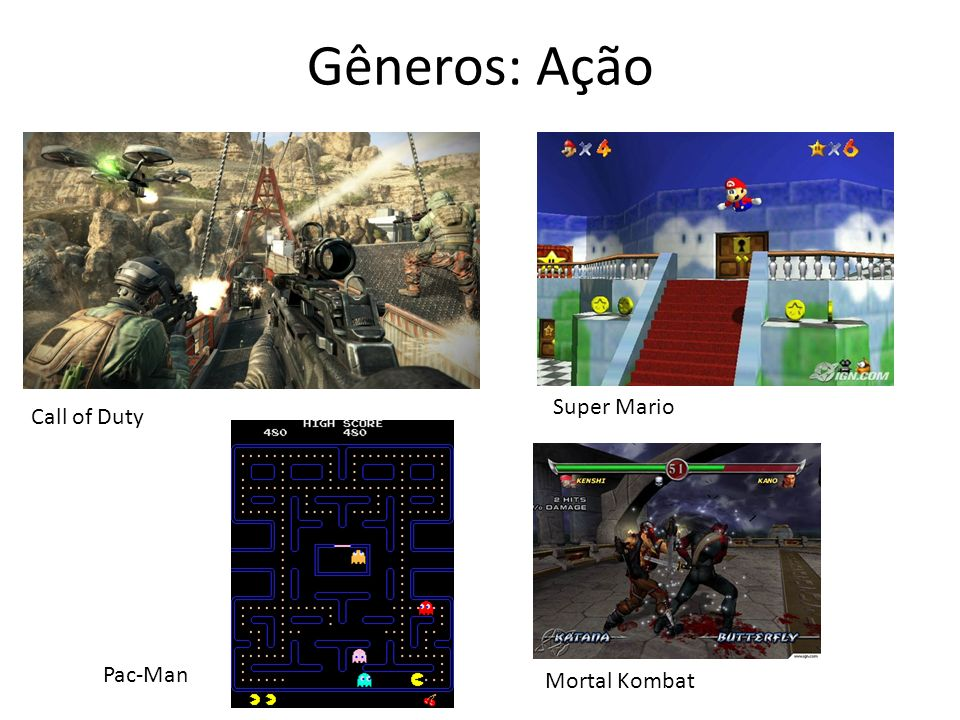 Gêneros: Ação Super Mario Call of Duty Pac-Man Mortal Kombat