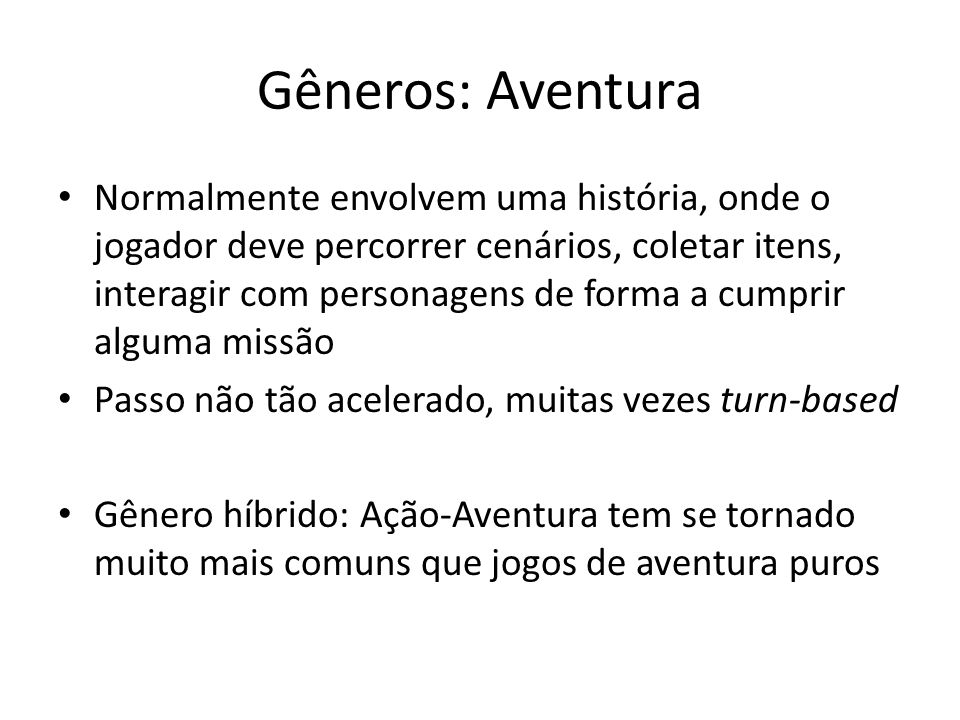 Gêneros: Aventura
