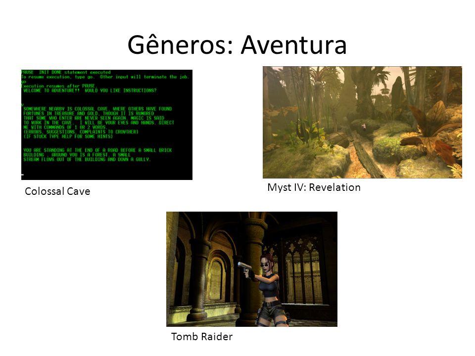 Gêneros: Aventura Myst IV: Revelation Colossal Cave Tomb Raider