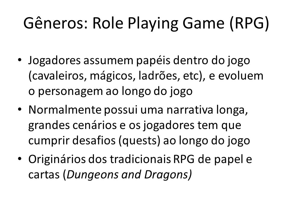 Gêneros: Role Playing Game (RPG)