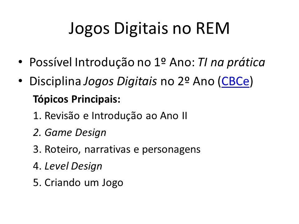 Jogos Digitais no REM Possível Introdução no 1º Ano: TI na prática