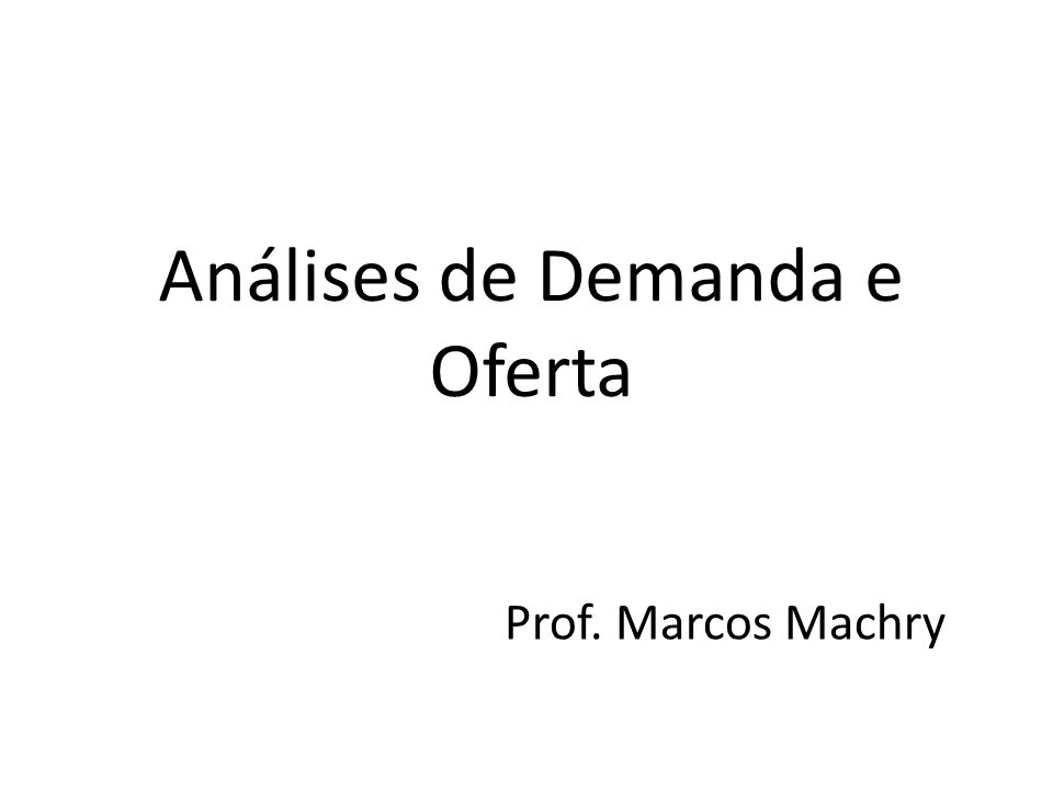 Análises de Demanda e Oferta
