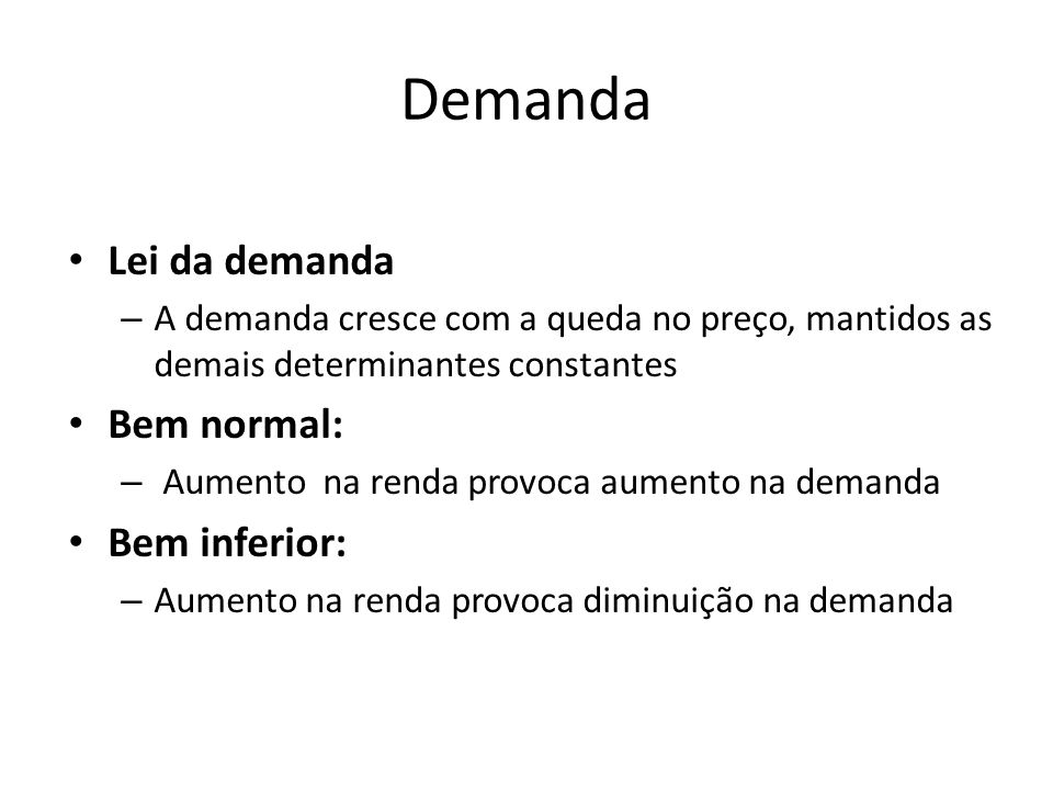 Demanda Lei da demanda Bem normal: Bem inferior: