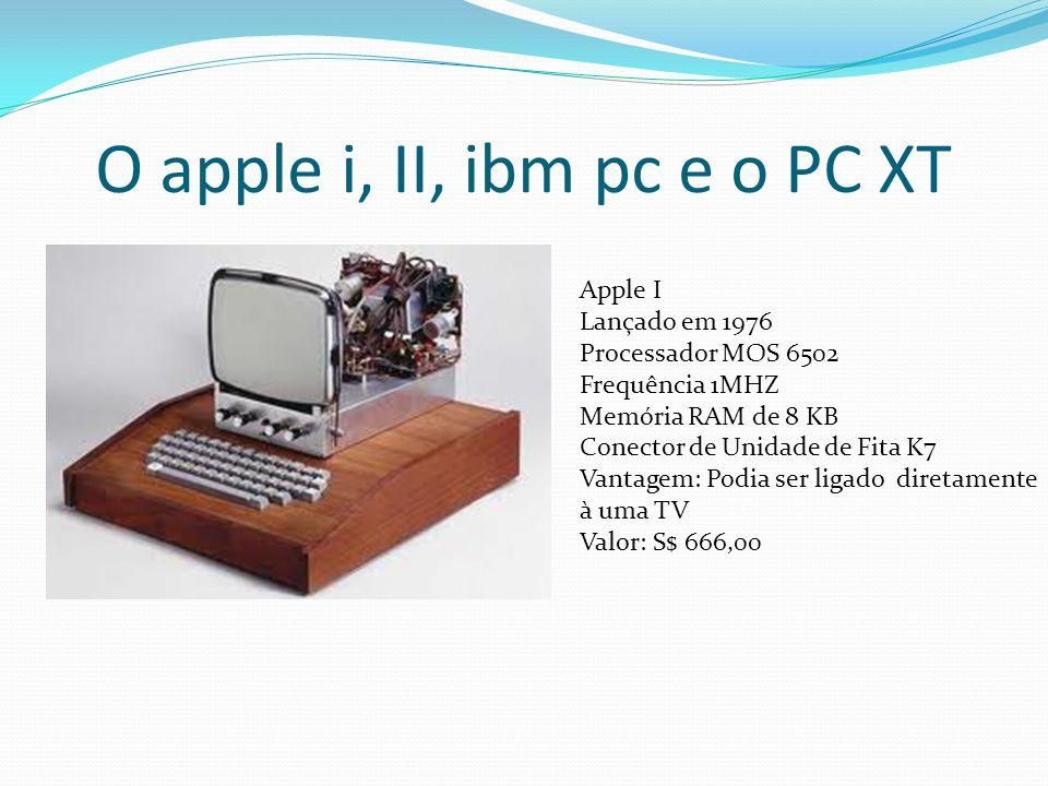 O apple i, II, ibm pc e o PC XT
