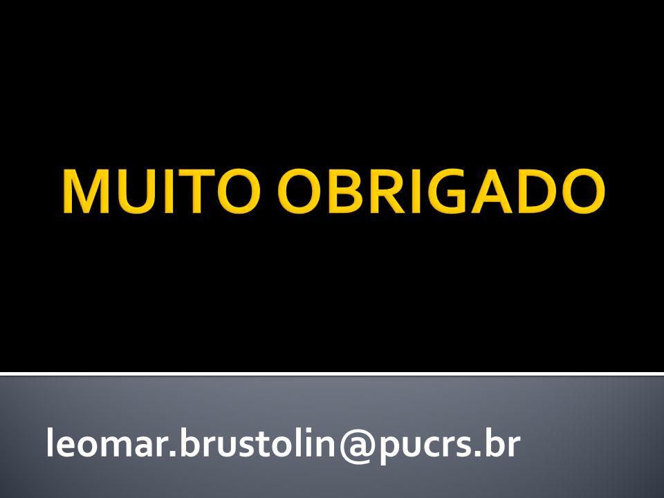 MUITO OBRIGADO leomar.brustolin@pucrs.br