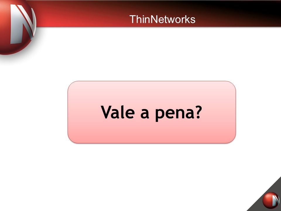 ThinNetworks Vale a pena