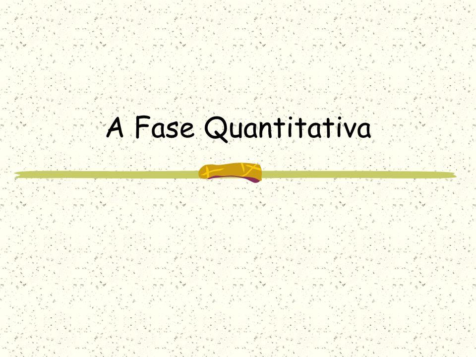 A Fase Quantitativa