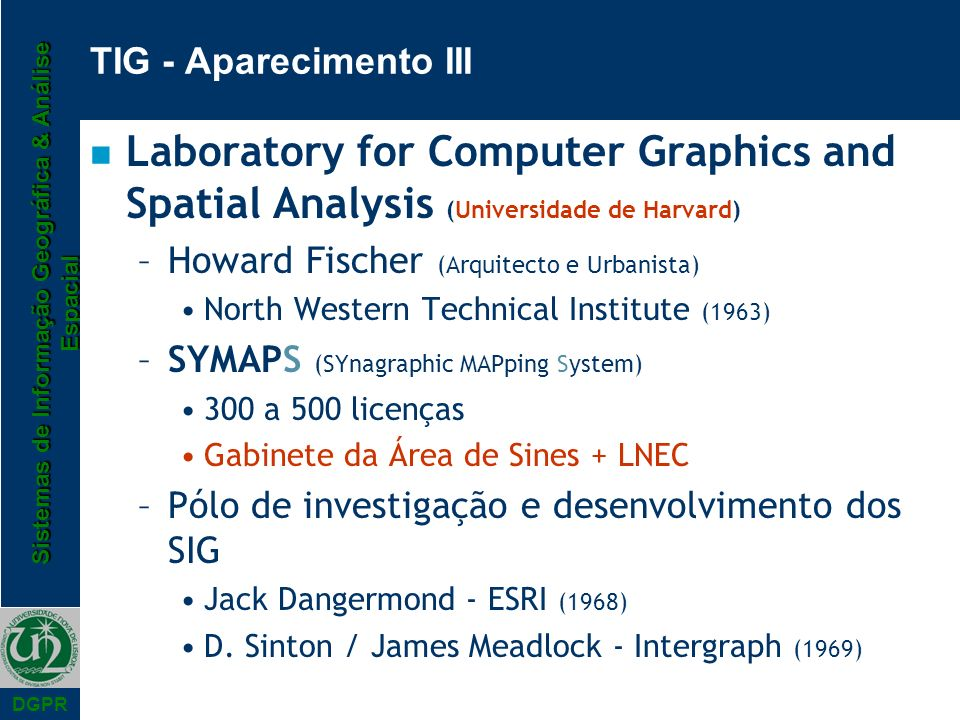TIG - Aparecimento III Laboratory for Computer Graphics and Spatial Analysis (Universidade de Harvard)