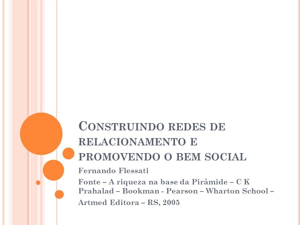 Construindo redes de relacionamento e promovendo o bem social