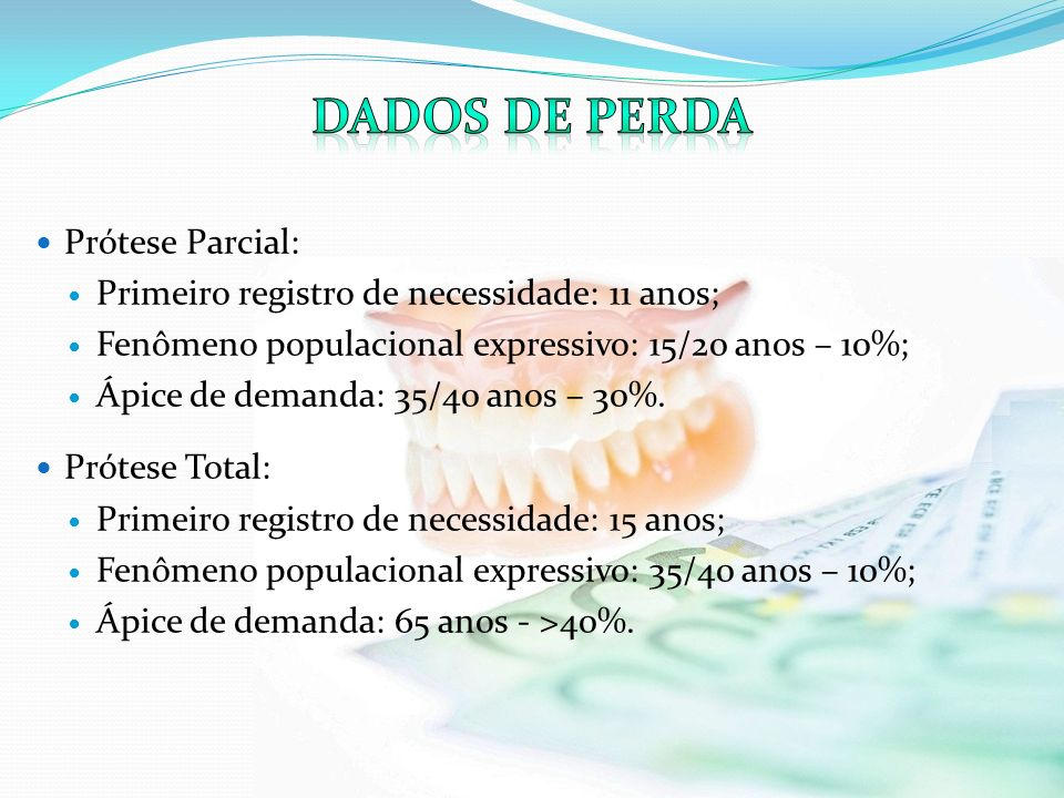 Dados de perda Prótese Parcial: