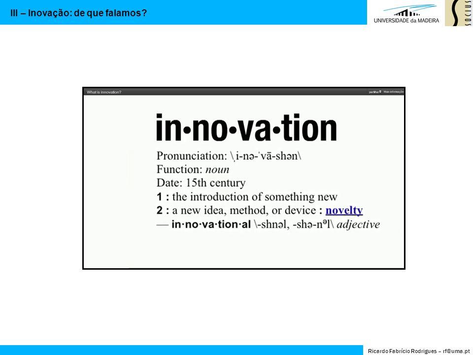 III – Inovação: de que falamos