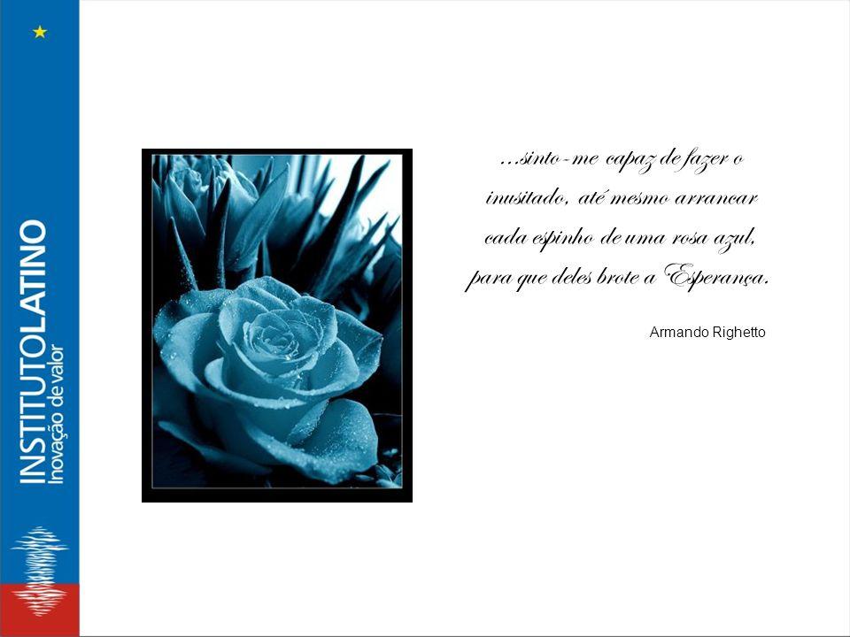 ...sinto-me capaz de fazer o inusitado, até mesmo arrancar cada espinho de uma rosa azul, para que deles brote a Esperança.