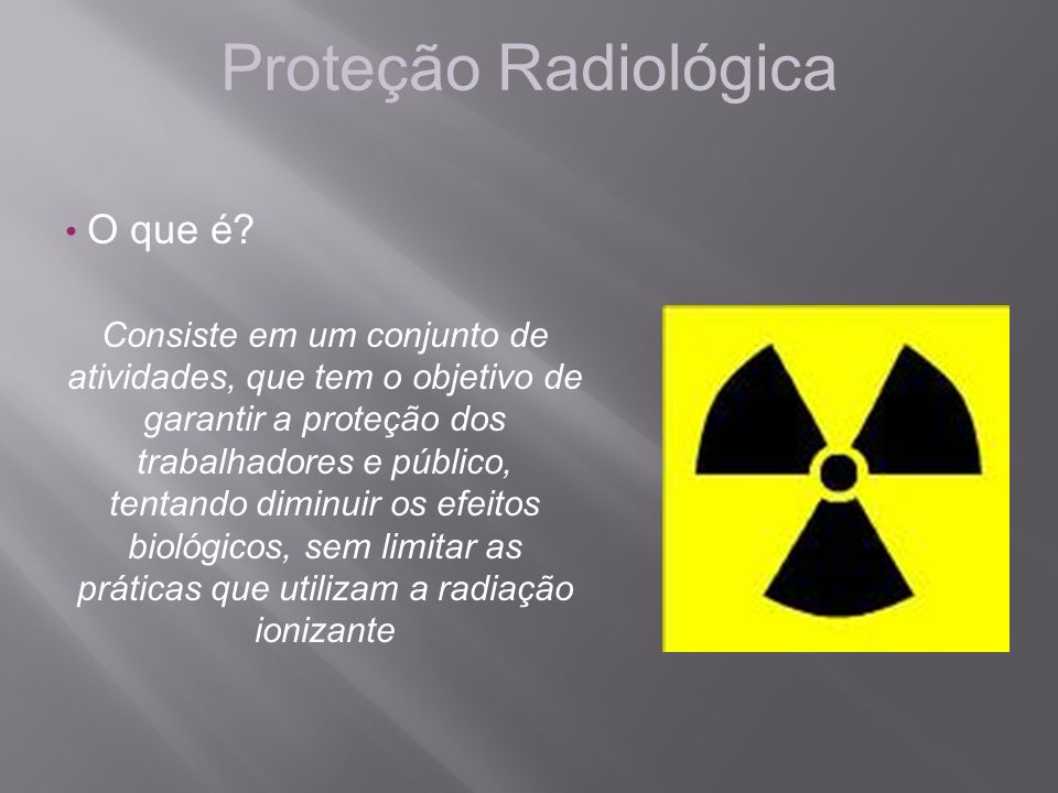 Proteção Radiológica O que é