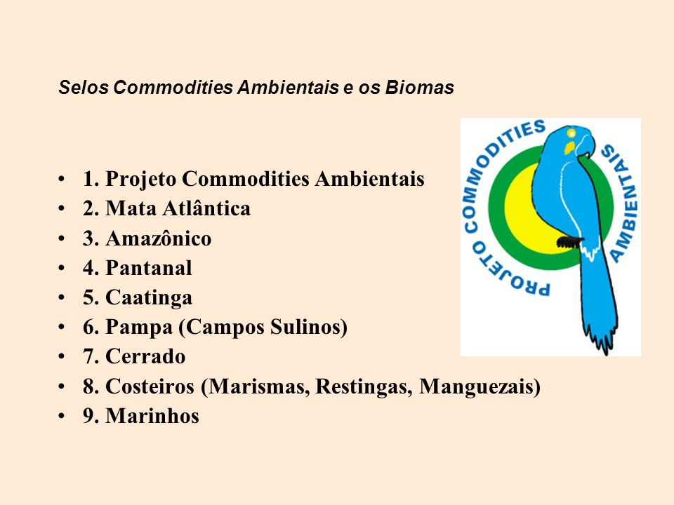 Selos Commodities Ambientais e os Biomas