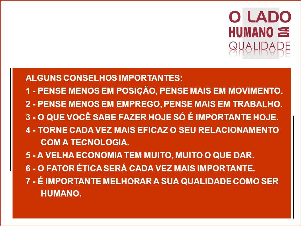 ALGUNS CONSELHOS IMPORTANTES:
