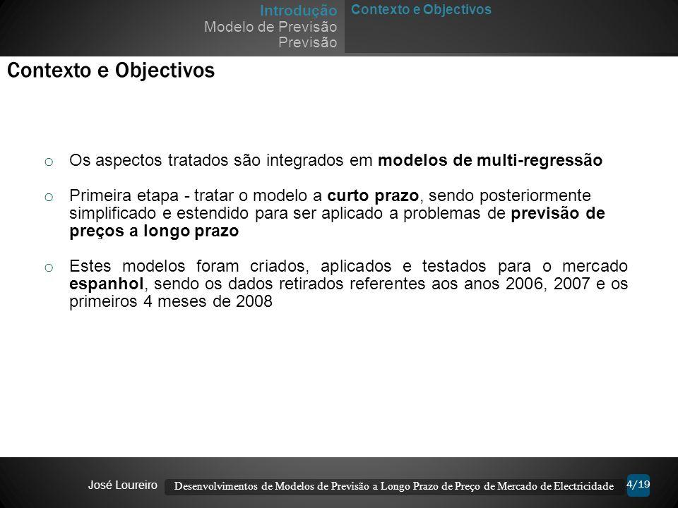 Contexto e Objectivos Introdução. Modelo de Previsão. Previsão. Contexto e Objectivos.