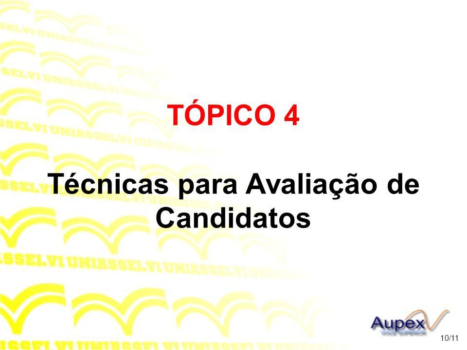 TÓPICO 4 Técnicas para Avaliação de Candidatos