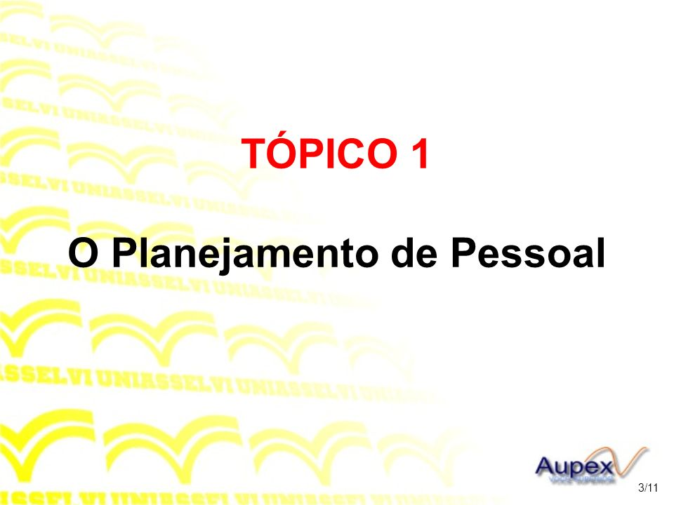 TÓPICO 1 O Planejamento de Pessoal
