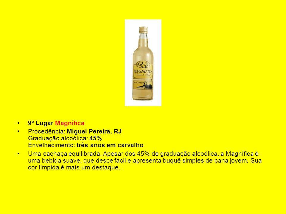 9º Lugar Magnífica Procedência: Miguel Pereira, RJ Graduação alcoólica: 45% Envelhecimento: três anos em carvalho.
