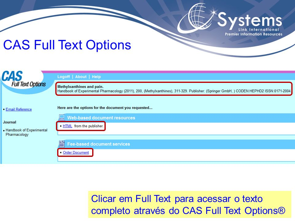 CAS Full Text Options Clicar em Full Text para acessar o texto completo através do CAS Full Text Options®