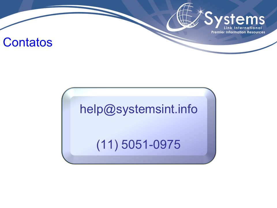 Contatos help@systemsint.info (11) 5051-0975