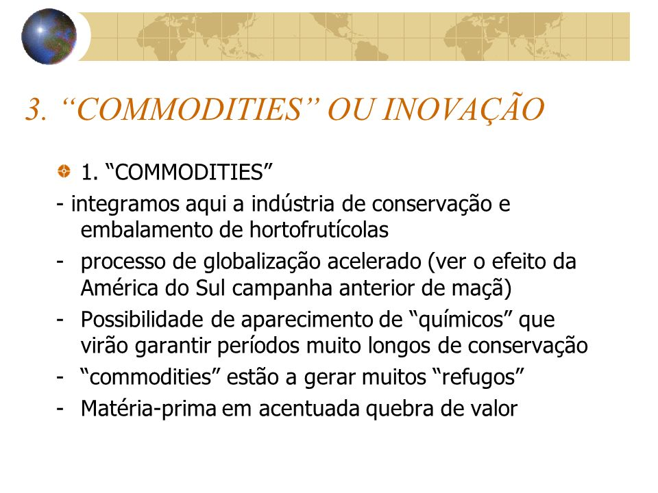 3. COMMODITIES OU INOVAÇÃO