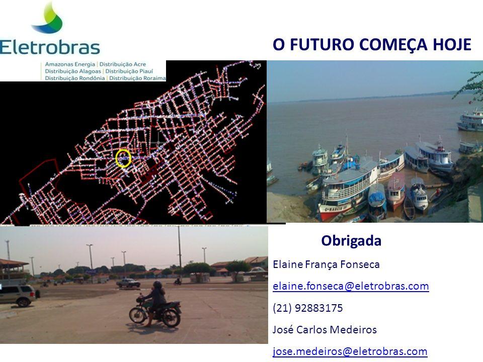 O FUTURO COMEÇA HOJE Obrigada Elaine França Fonseca