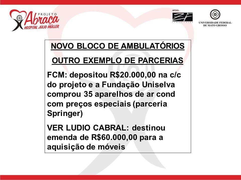 NOVO BLOCO DE AMBULATÓRIOS OUTRO EXEMPLO DE PARCERIAS