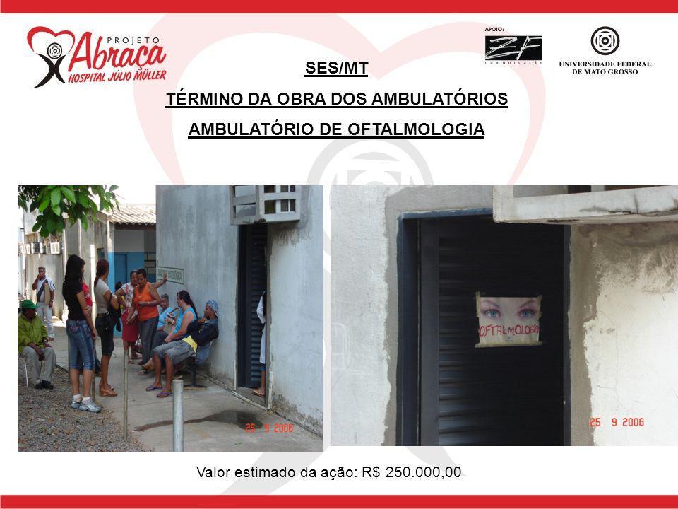 TÉRMINO DA OBRA DOS AMBULATÓRIOS AMBULATÓRIO DE OFTALMOLOGIA