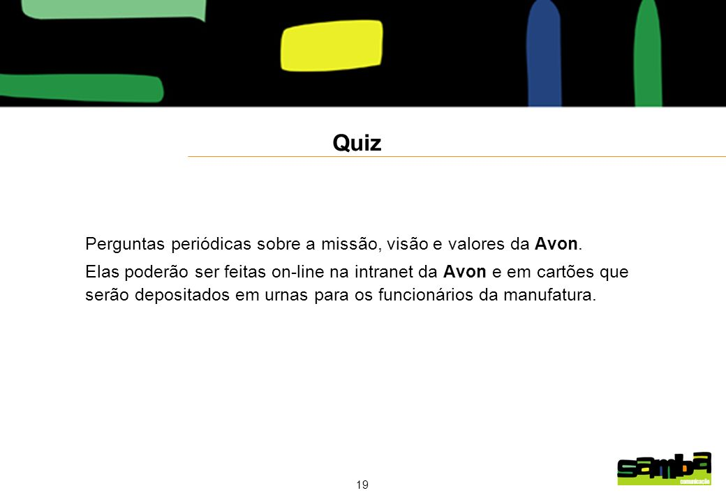 Quiz Perguntas periódicas sobre a missão, visão e valores da Avon.
