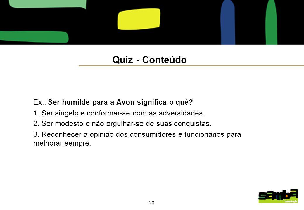 Quiz - Conteúdo Ex.: Ser humilde para a Avon significa o quê