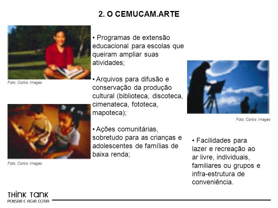 2. O CEMUCAM.ARTE Programas de extensão educacional para escolas que queiram ampliar suas atividades;