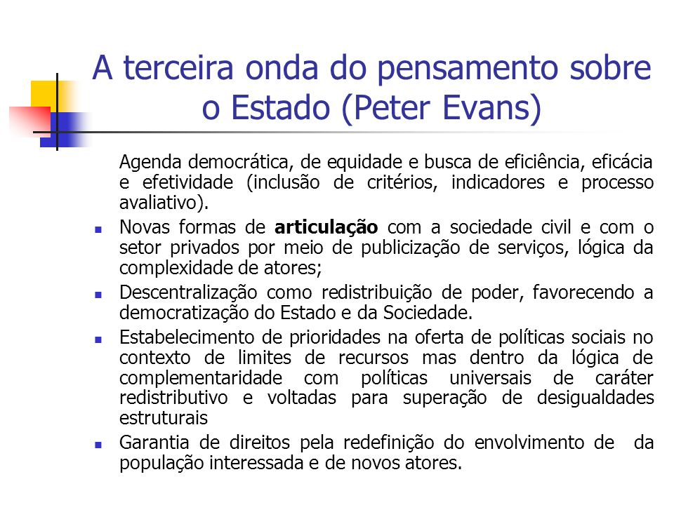 A terceira onda do pensamento sobre o Estado (Peter Evans)