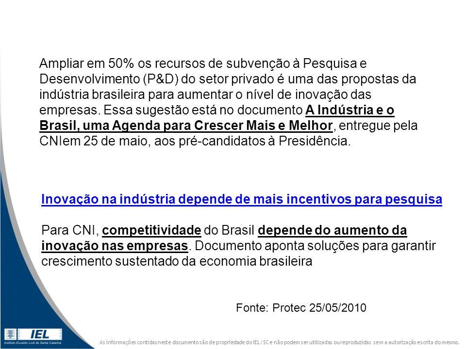 Ampliar em 50% os recursos de subvenção à Pesquisa e Desenvolvimento (P&D) do setor privado é uma das propostas da indústria brasileira para aumentar o nível de inovação das empresas. Essa sugestão está no documento A Indústria e o Brasil, uma Agenda para Crescer Mais e Melhor, entregue pela CNIem 25 de maio, aos pré-candidatos à Presidência.