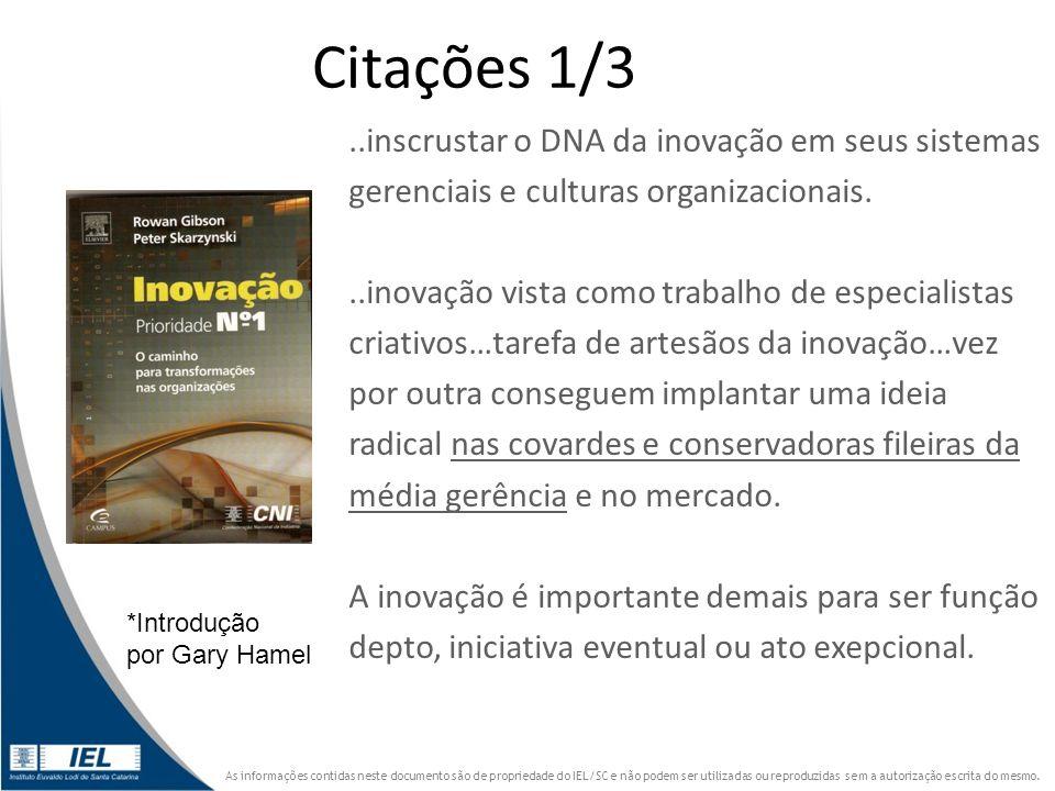 Citações 1/3 ..inscrustar o DNA da inovação em seus sistemas