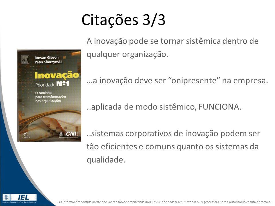 Citações 3/3 A inovação pode se tornar sistêmica dentro de