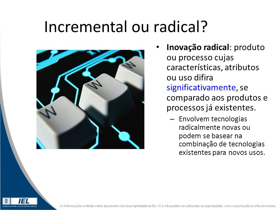 Incremental ou radical