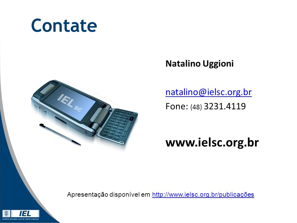 Contate www.ielsc.org.br Natalino Uggioni natalino@ielsc.org.br