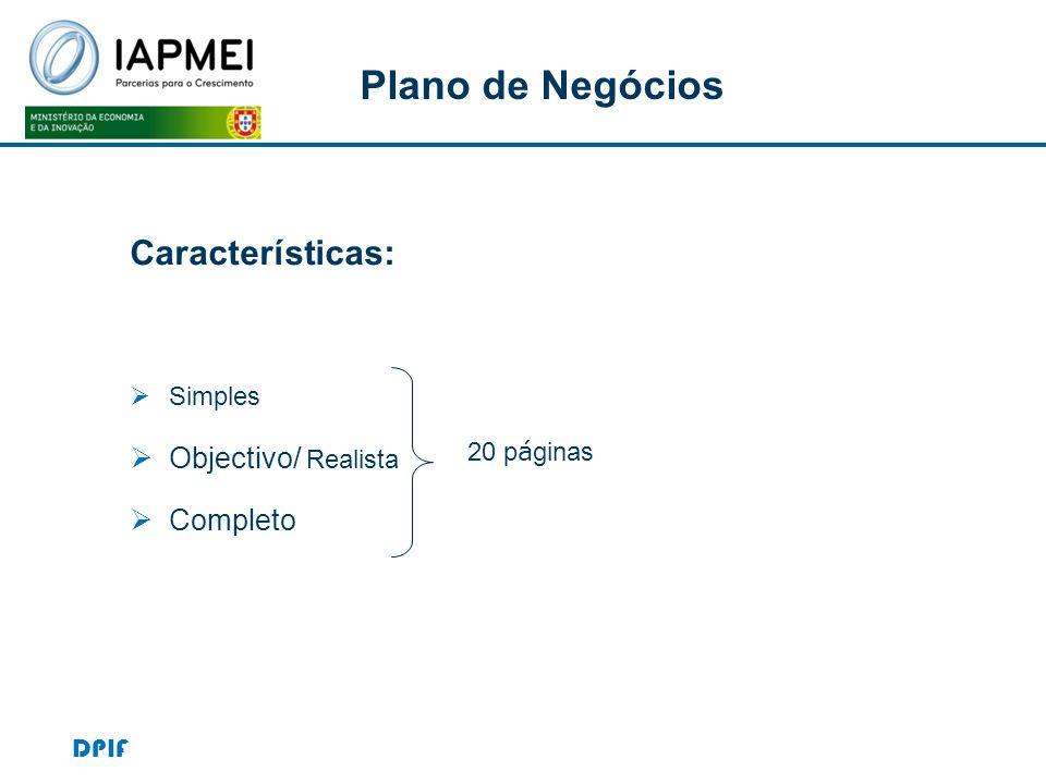 Plano de Negócios Características: Objectivo/ Realista Completo