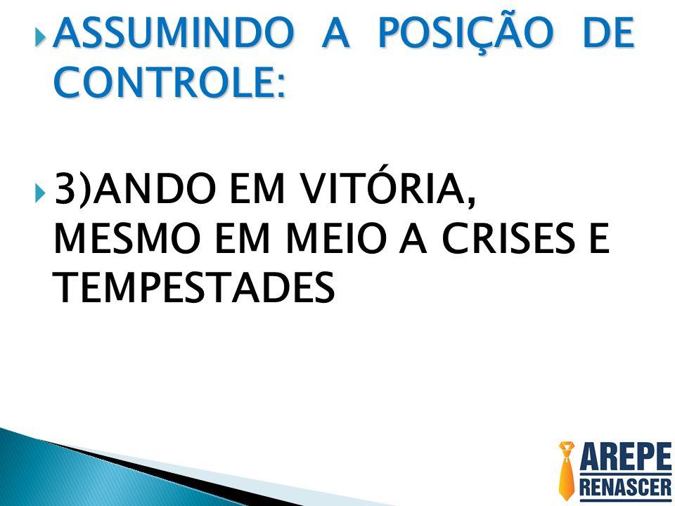 ASSUMINDO A POSIÇÃO DE CONTROLE: