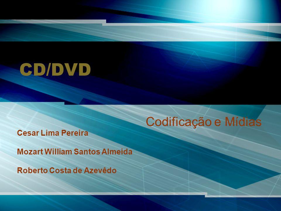 CD/DVD Codificação e Mídias Cesar Lima Pereira