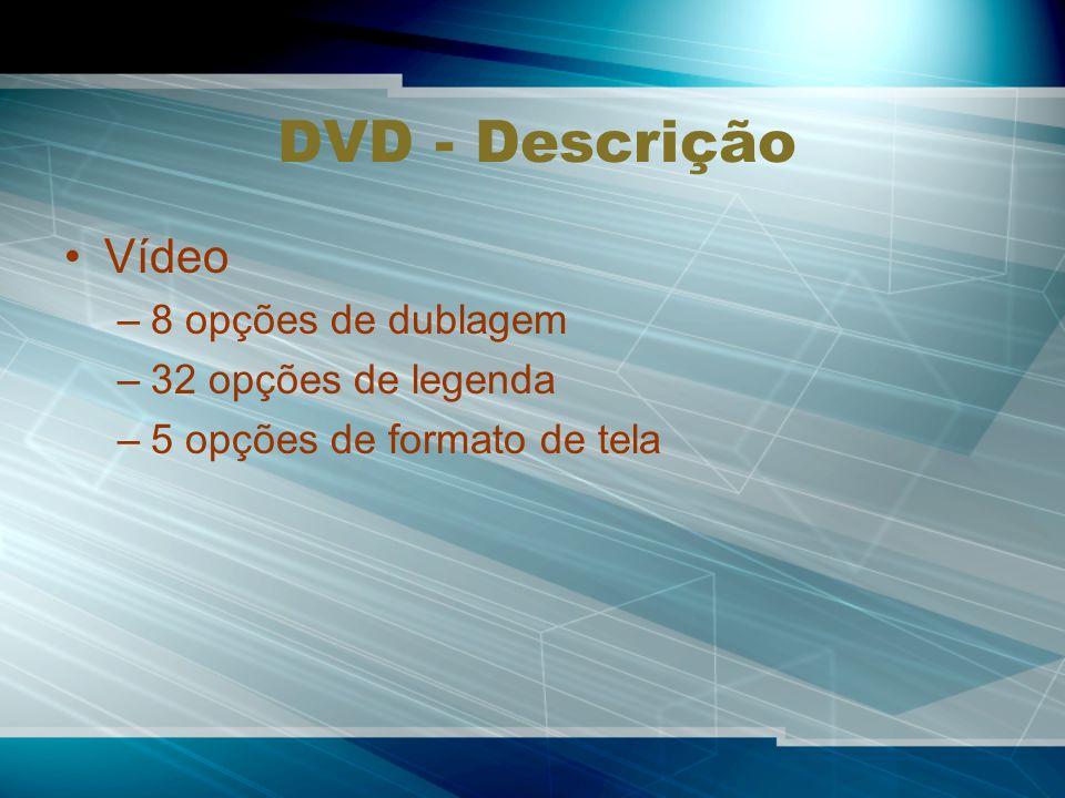 DVD - Descrição Vídeo 8 opções de dublagem 32 opções de legenda