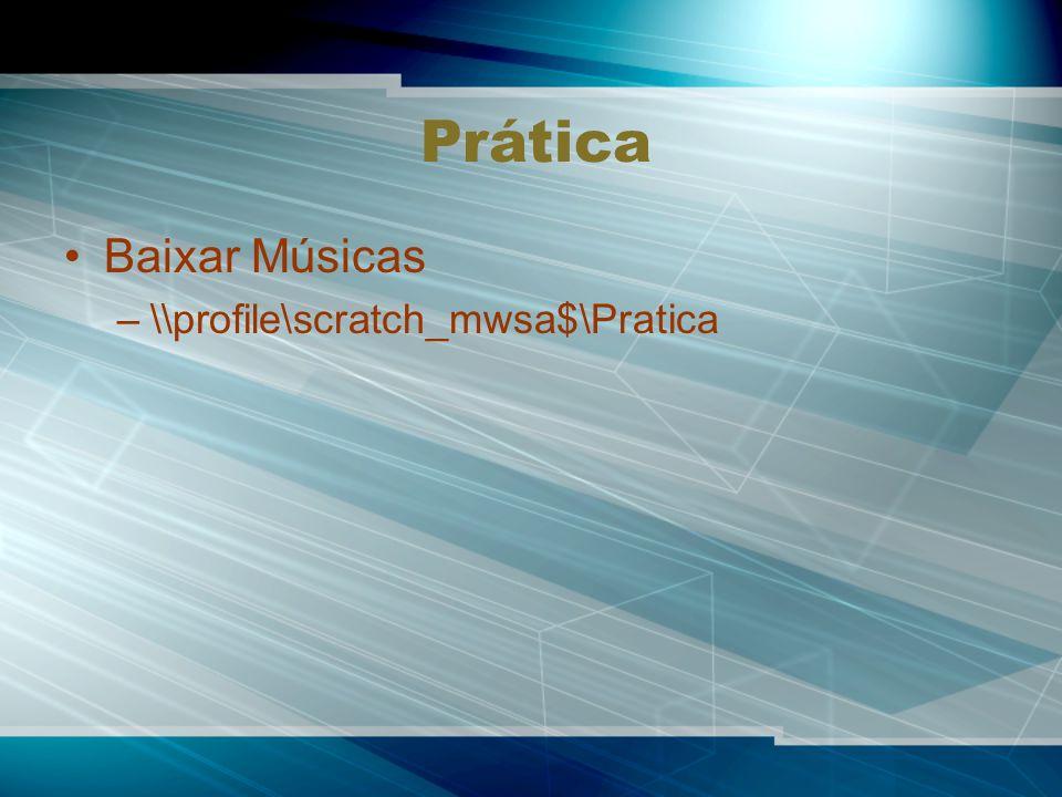 Prática Baixar Músicas \\profile\scratch_mwsa$\Pratica
