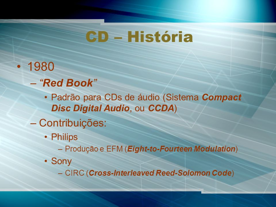 CD – História 1980 Red Book Contribuições: