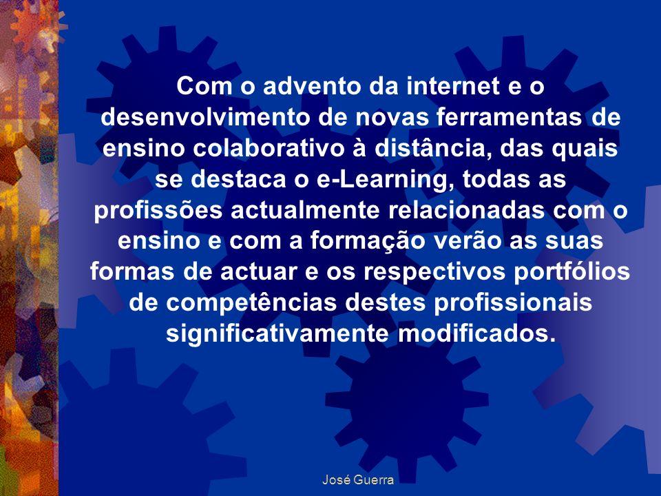 Com o advento da internet e o desenvolvimento de novas ferramentas de ensino colaborativo à distância, das quais se destaca o e-Learning, todas as profissões actualmente relacionadas com o ensino e com a formação verão as suas formas de actuar e os respectivos portfólios de competências destes profissionais significativamente modificados.