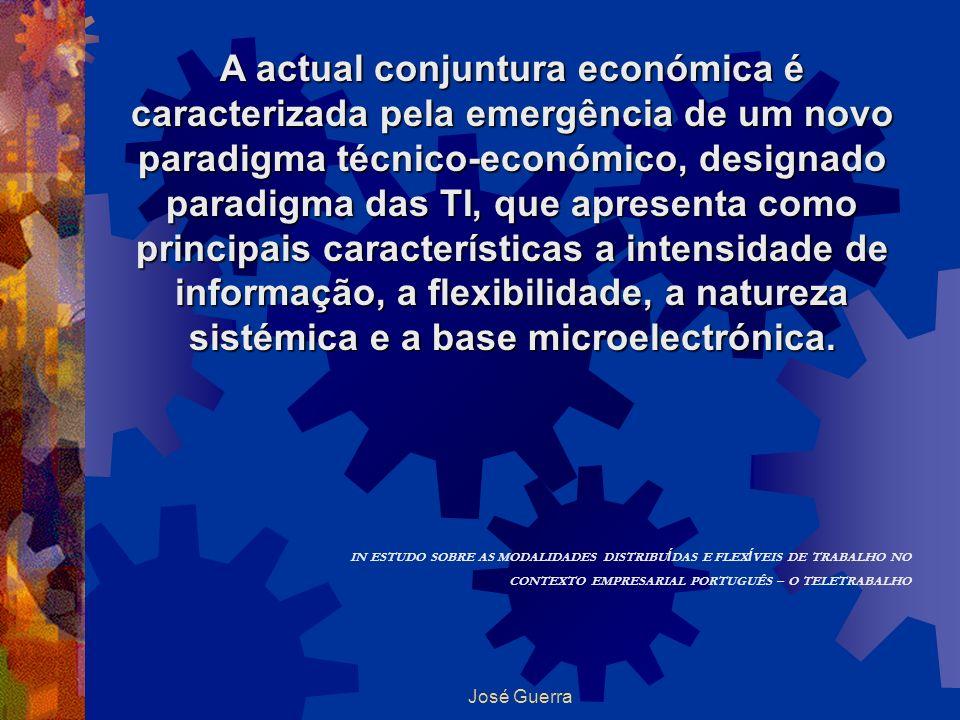 A actual conjuntura económica é caracterizada pela emergência de um novo paradigma técnico-económico, designado paradigma das TI, que apresenta como principais características a intensidade de informação, a flexibilidade, a natureza sistémica e a base microelectrónica.
