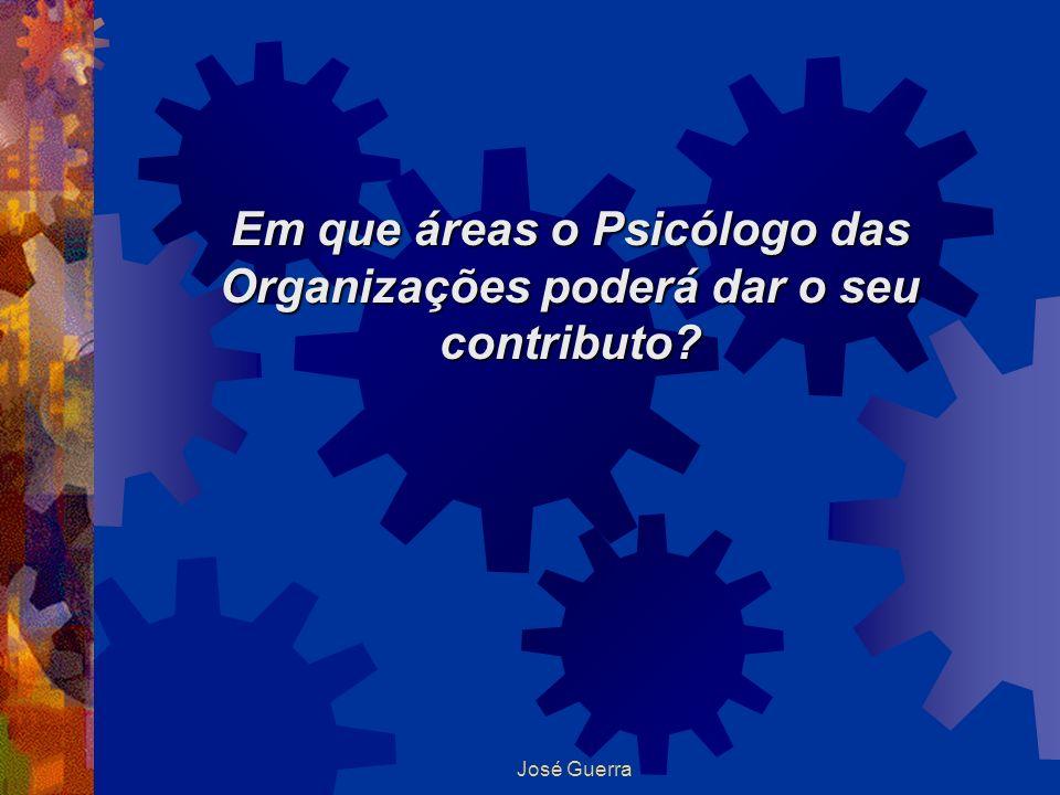 Em que áreas o Psicólogo das Organizações poderá dar o seu contributo
