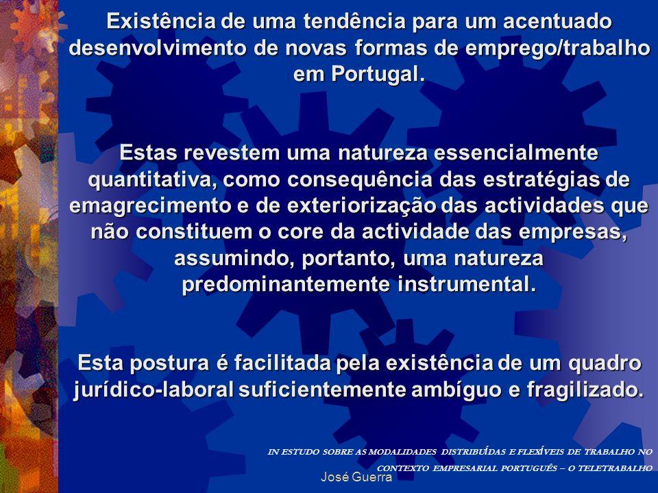 Existência de uma tendência para um acentuado desenvolvimento de novas formas de emprego/trabalho em Portugal.