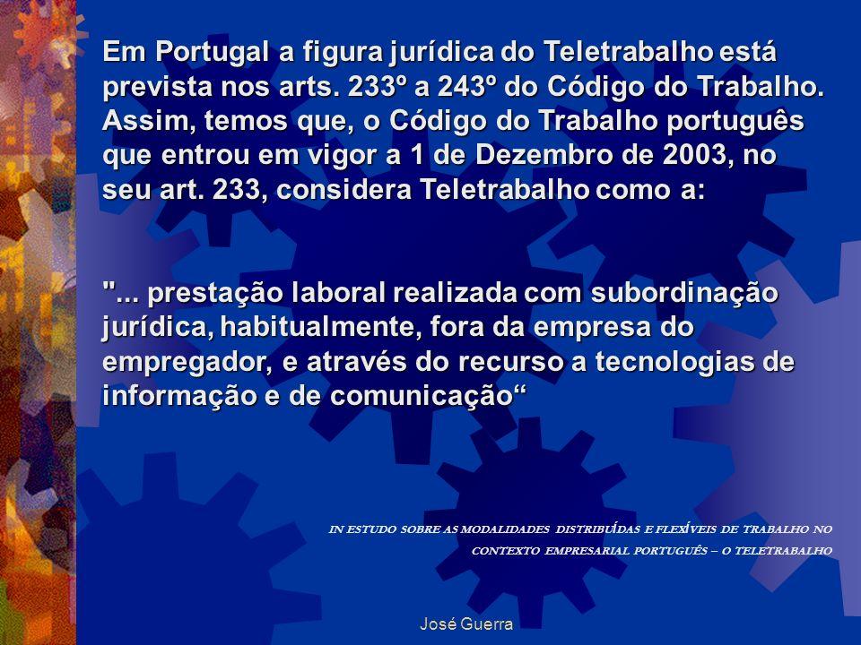 Em Portugal a figura jurídica do Teletrabalho está prevista nos arts